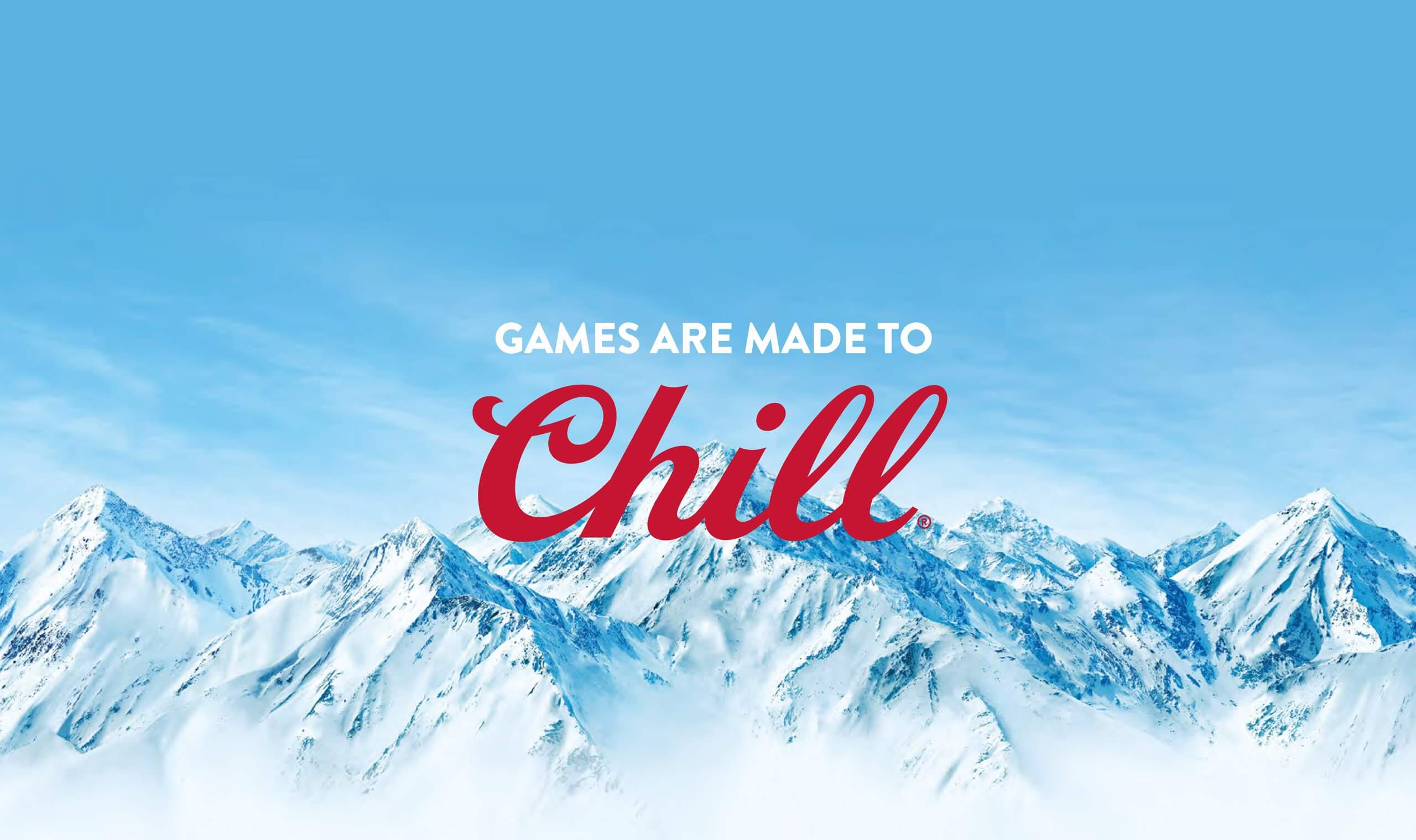 Games Are Made to Chill